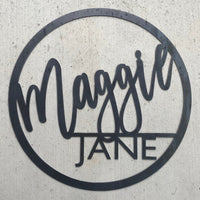 Maggie Jane- Metal Round Name Sign