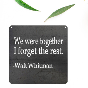 We were together- Walt Whitman Quote in Metal