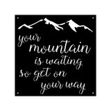 Your Mountain Is Waiting In Metal