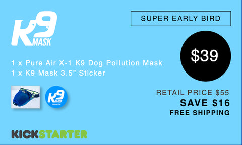K9 Mask Kickstarter Pledge 39 $
