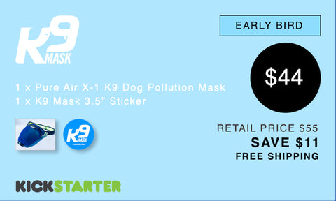 K9 Mask Kickstarter Pledge 44 $