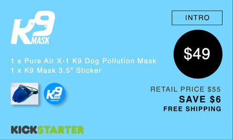 K9 Mask Kickstarter Pledge 49 $