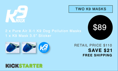 K9 Mask Kickstarter Pledge 89 $
