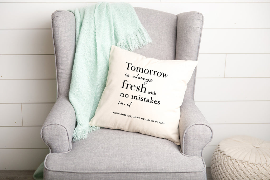 """Tomorrow is always fresh with no mistakes in it"""