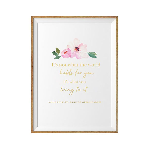 What The World Holds Quote Print