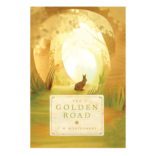 The Golden Road - A novel by L.M.Montgomery