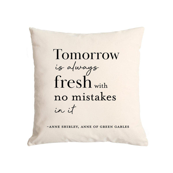 Tomorrow Is Always Fresh Canvas Pillow Case