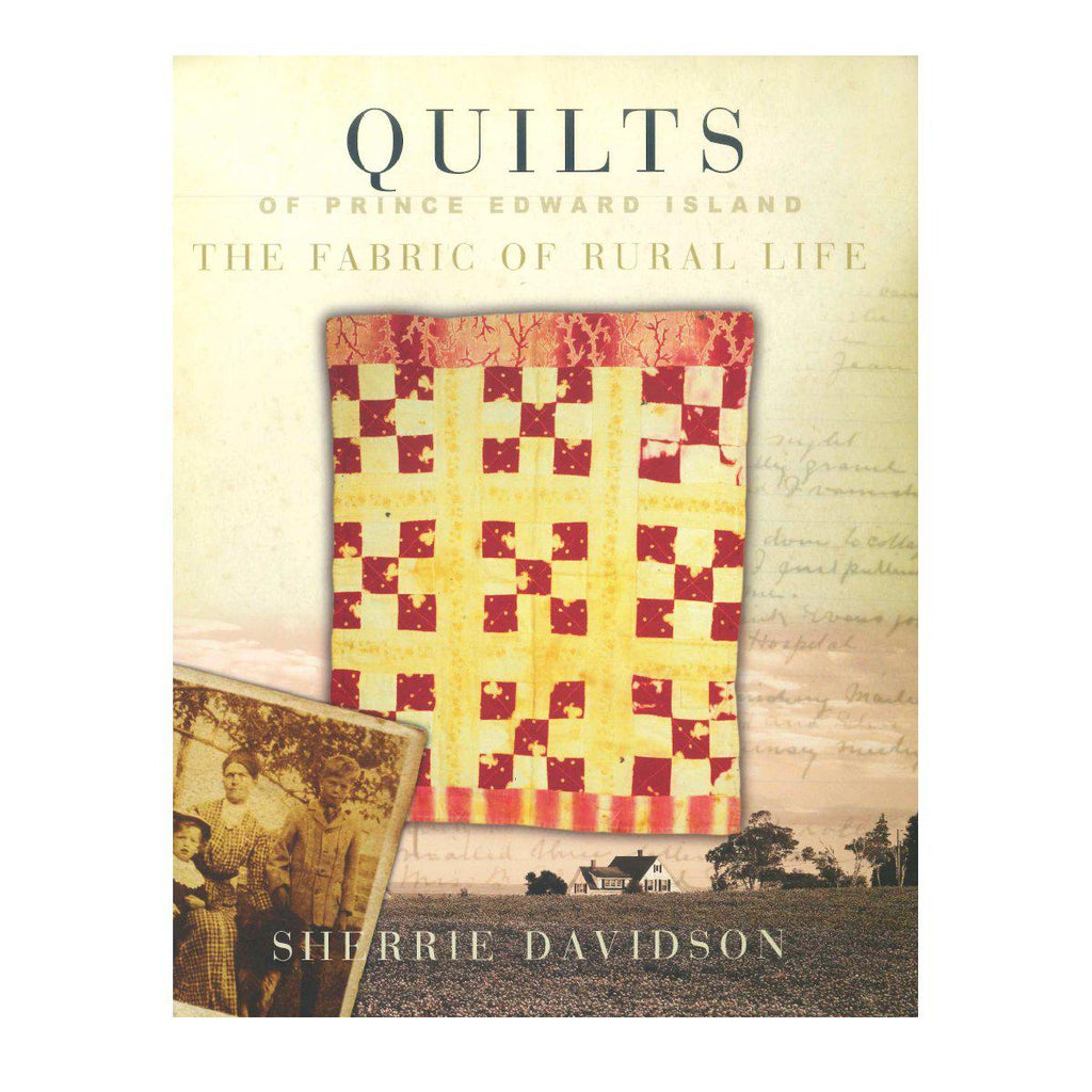 Quilts of Prince Edward Island: The Fabric of Rural Life- By Sherrie Davidson