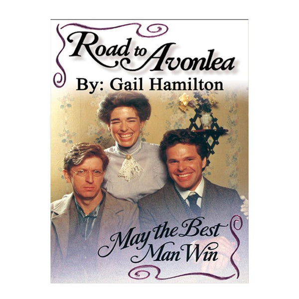 May the Best Man Win (Road to Avonlea Book 17)- ebook