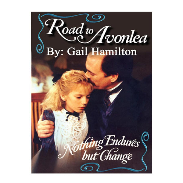 Nothing Endures But Change (Road to Avonlea Book 11)- ebook