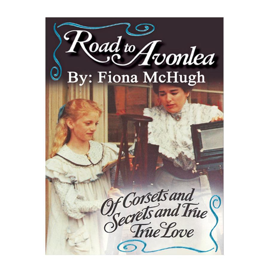 Of Corsets and Secrets and True True Love (Road to Avonlea Book 14)- ebook