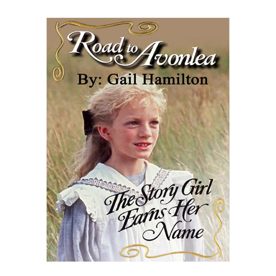 The Story Girl Earns Her Name (Road to Avonlea Book 2)- ebook