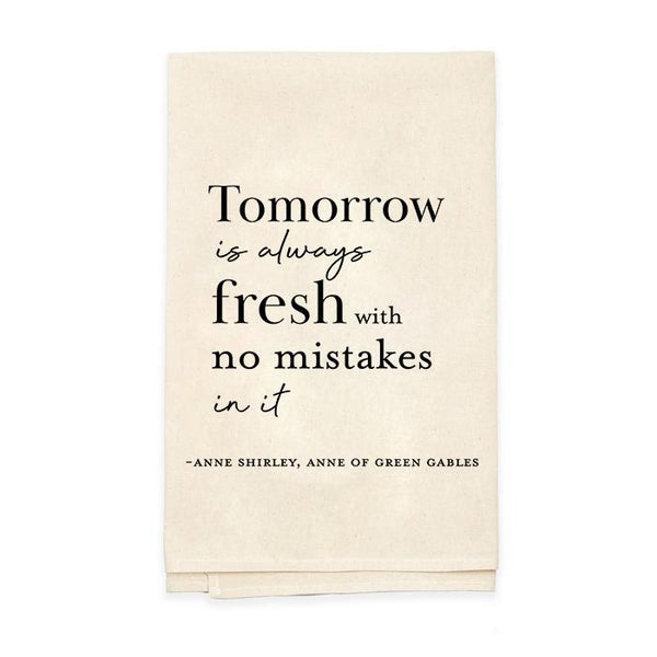 Tomorrow Is Always Fresh Tea Towel