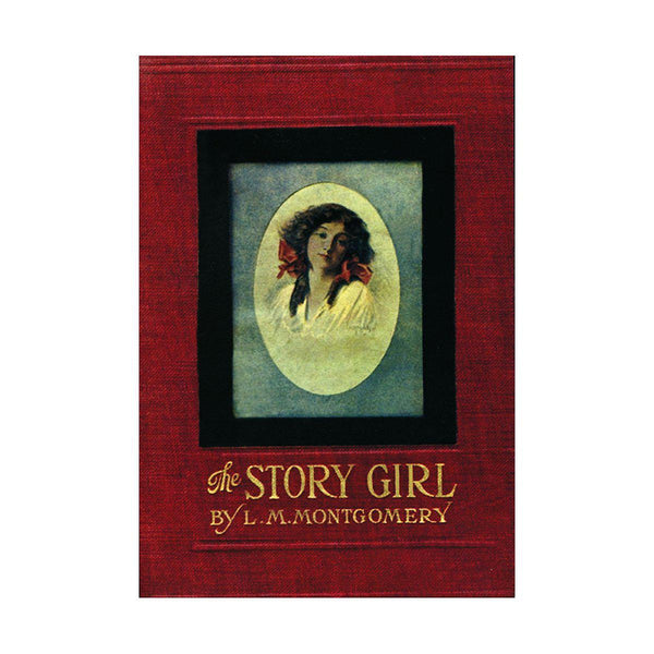 The Story Girl-By .L.M.Montgomery, Kindred Spirits Edition