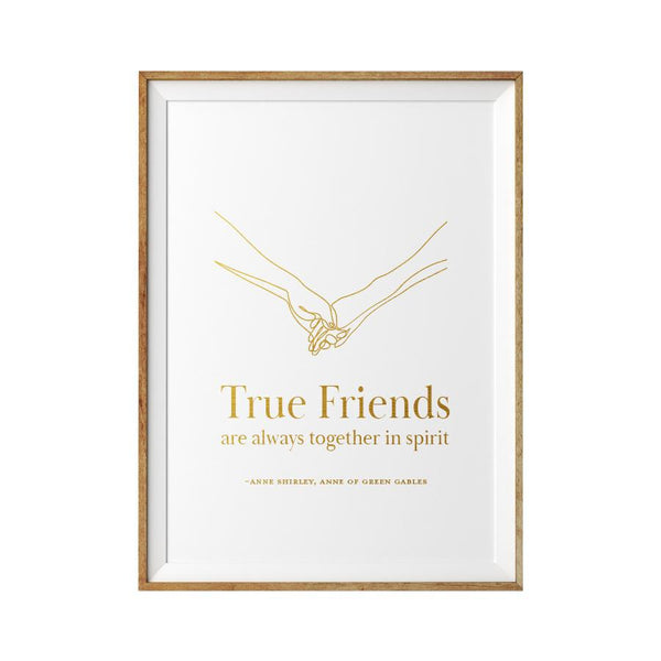 True Friends Limited Edition Quote Print