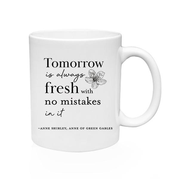 Tomorrow Is Always Fresh Mug