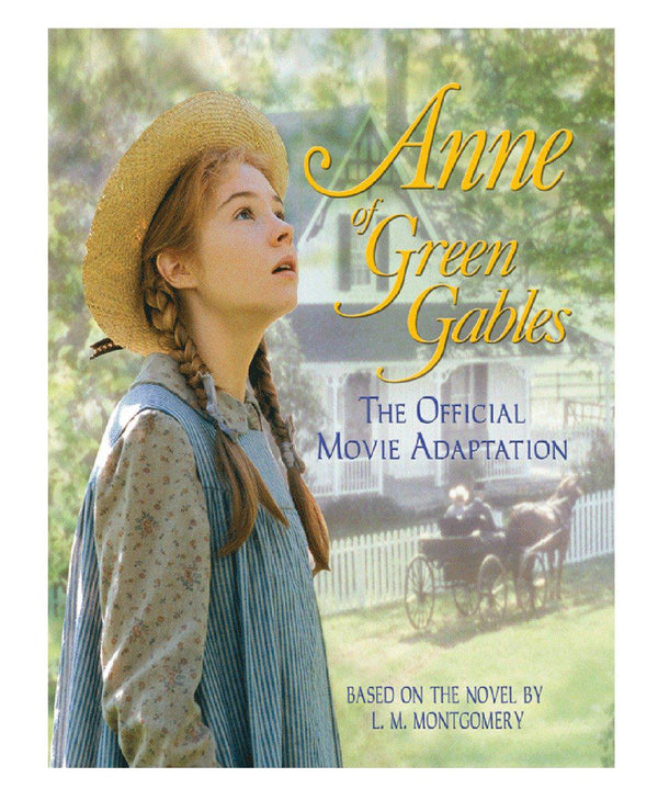 Anne of Green Gables: The Official Movie Adaptation Book