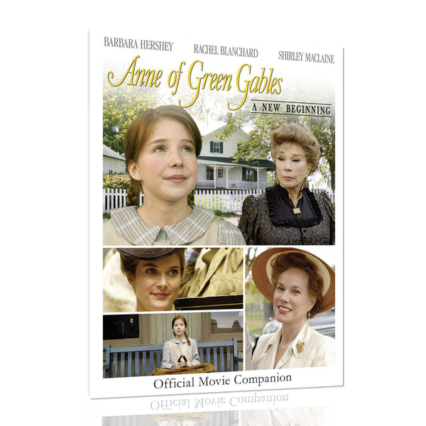 Anne of Green Gables: A New Beginning Official Movie Companion
