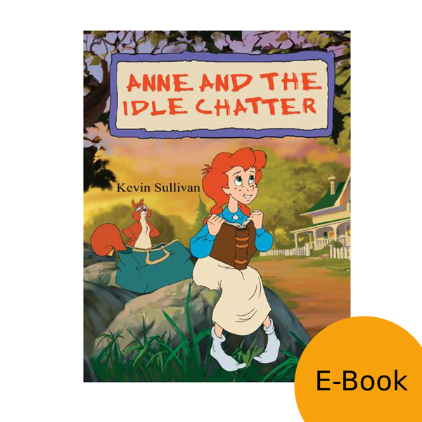 Anne: The Animated Series - Anne and the Idle Chatter LEVEL 2 READER (eBook)