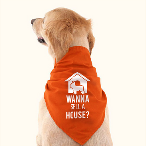 Dog Bandana - Wanna Sell A House