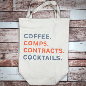Multi Use Tote- Coffee. Comps. Contracts. Cocktails.