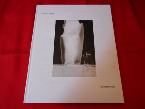 White and vinegar | Daido Moriyama | Match and company 2012  (SIGNED)