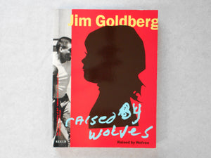 Raised by Wolves | Jim Goldberg | Scalo 1995 DEFECTIVE COPY