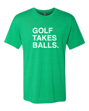Load image into Gallery viewer, GOLF TAKES BALLS. Unisex T-shirt