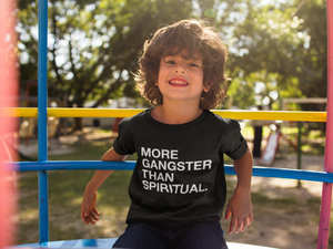 MORE GANGSTER THAN SPIRITUAL. Kids t-shirt