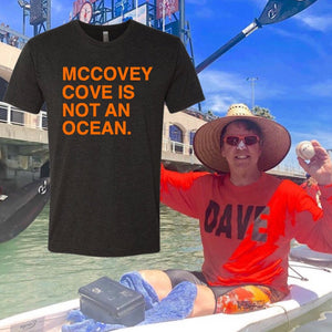 MCCOVEY COVE IS NOT AN OCEAN. Unisex T-shirt