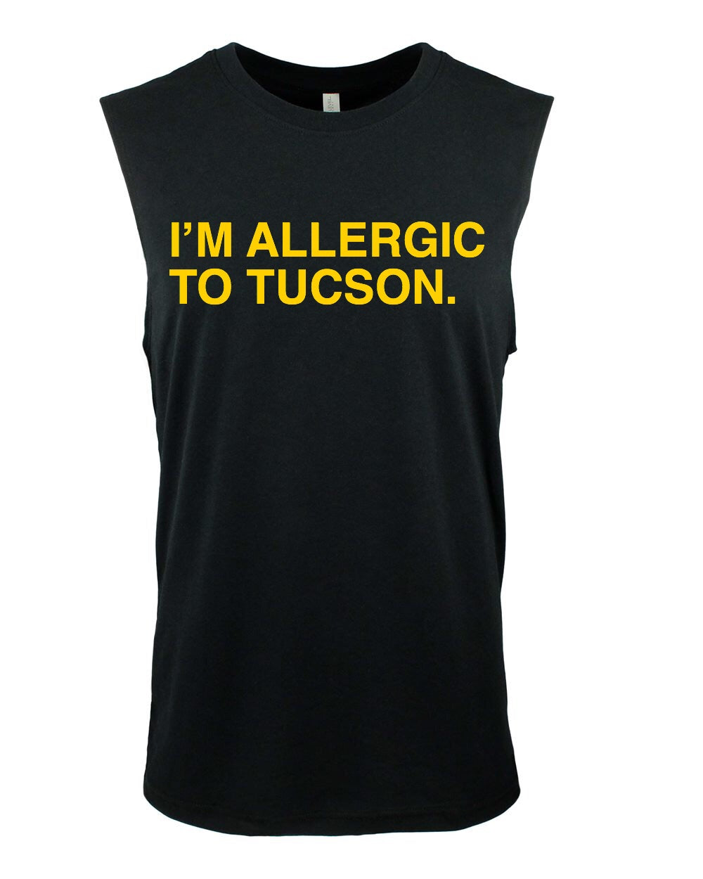 I'M ALLERGIC TO TUCSON. Muscle Tank