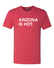 Load image into Gallery viewer, ARIZONA IS HOT. Unisex T-Shirt