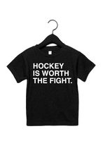Load image into Gallery viewer, HOCKEY IS WORTH THE FIGHT. Toddler/Youth T-Shirt