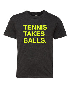 TENNIS TAKES BALLS. Youth T-shirt