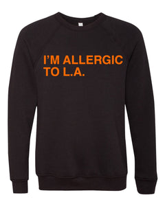 I'M ALLERGIC TO L.A. Unisex Crewneck Sweatshirt
