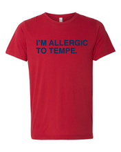 Load image into Gallery viewer, I'M ALLERGIC TO TEMPE. Unisex T-Shirt