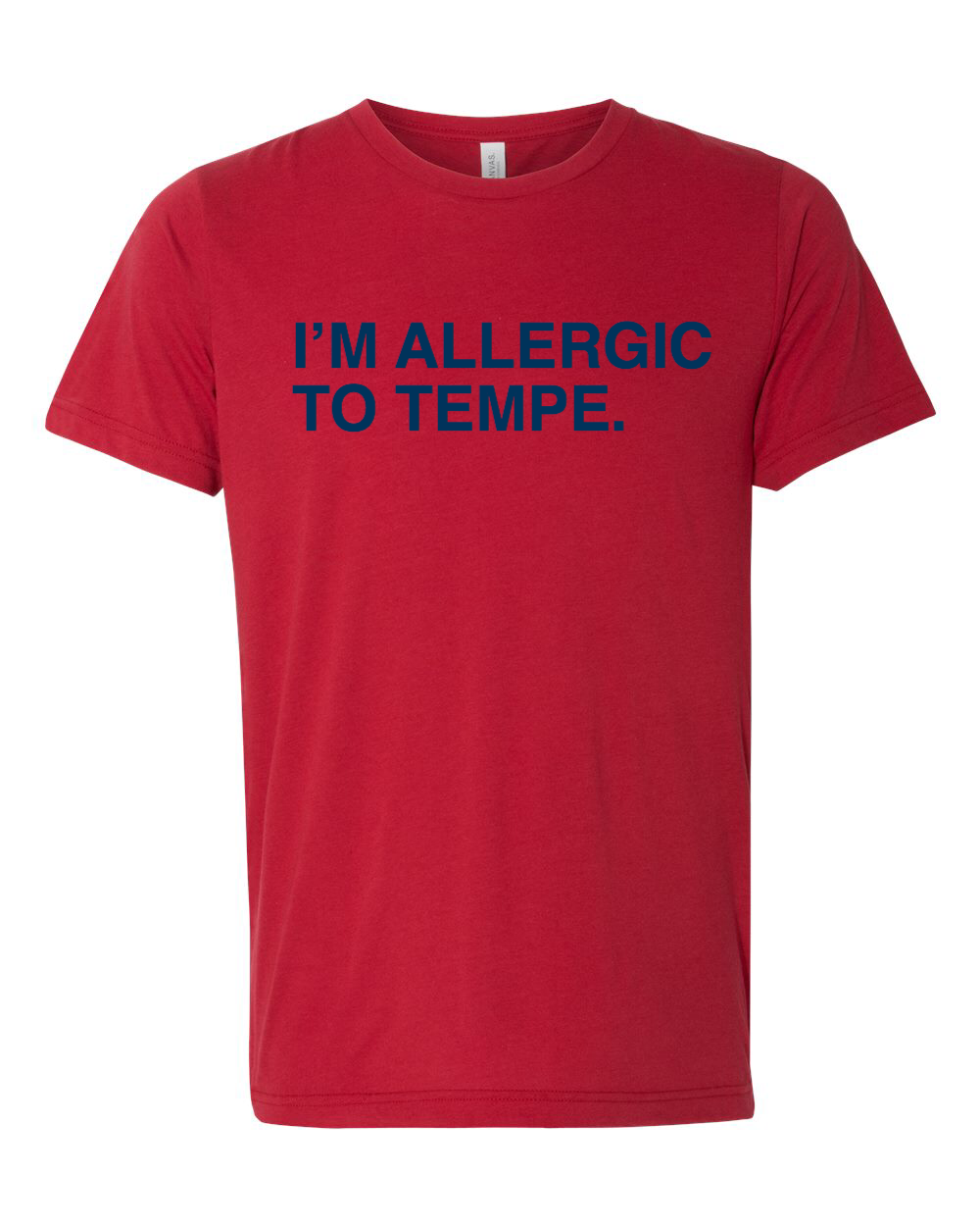 I'M ALLERGIC TO TEMPE. Unisex T-Shirt