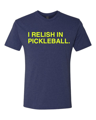 I RELISH IN PICKLEBALL. Unisex T-Shirt