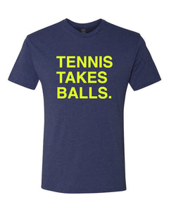 TENNIS TAKES BALLS. Unisex T-Shirt