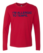 Load image into Gallery viewer, I'M ALLERGIC TO TEMPE. Unisex Long sleeve