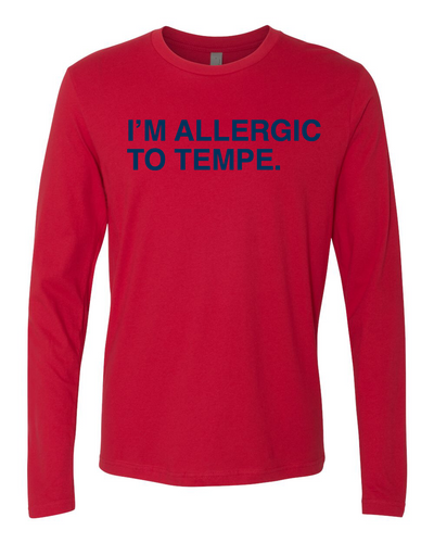 I'M ALLERGIC TO TEMPE. Unisex Long sleeve