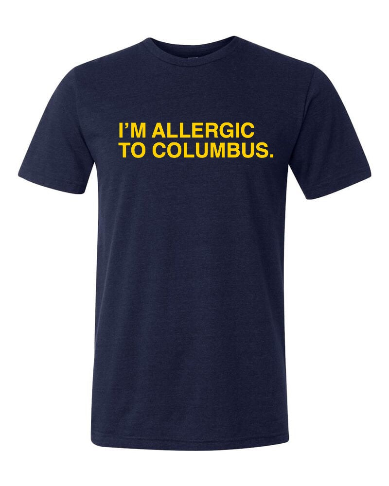I'M ALLERGIC TO COLUMBUS. Unisex t-shirt