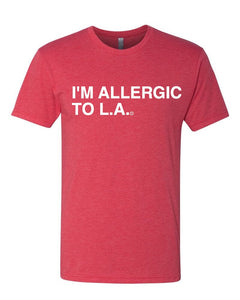 I'M ALLERGIC TO L.A. Red Unisex T-Shirt