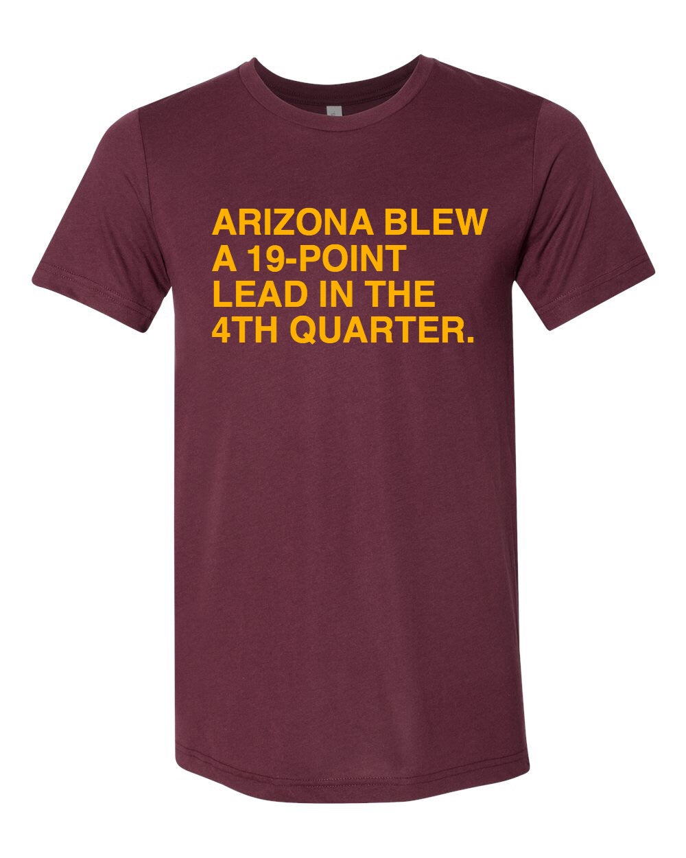 ARIZONA BLEW A 19-POINT LEAD. Unisex T-shirt