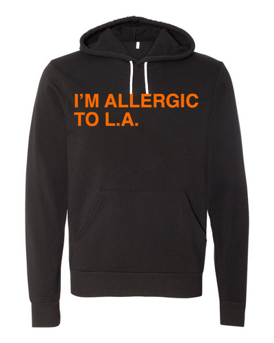 I'M ALLERGIC TO L.A. Unisex Sweatshirt