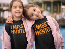 Load image into Gallery viewer, I MISS HUNTER. Kids t-shirt