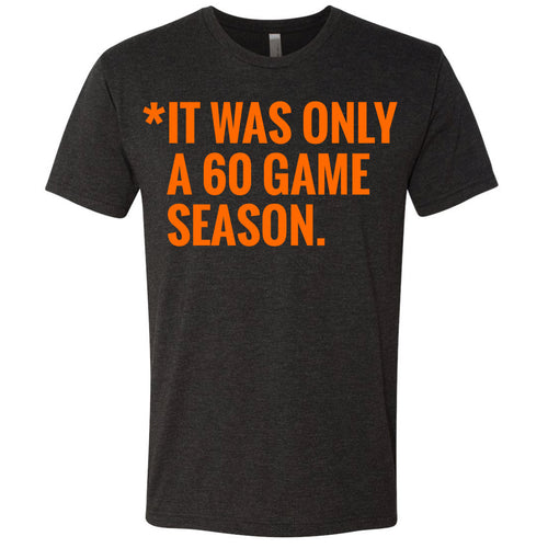 IT WAS ONLY A 60 GAME SEASON. Unisex T-Shirt