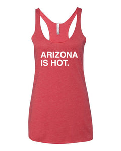 ARIZONA IS HOT. Women's Tank