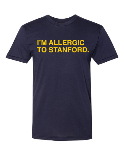I'M ALLERGIC TO STANFORD. Unisex T-shirt