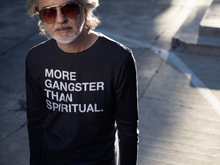 Load image into Gallery viewer, MORE GANGSTER THAN SPIRITUAL. Long Sleeve Unisex